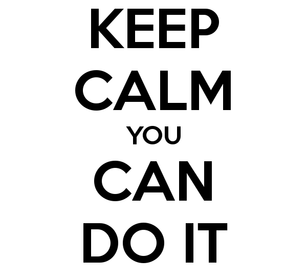 keep calm can do it